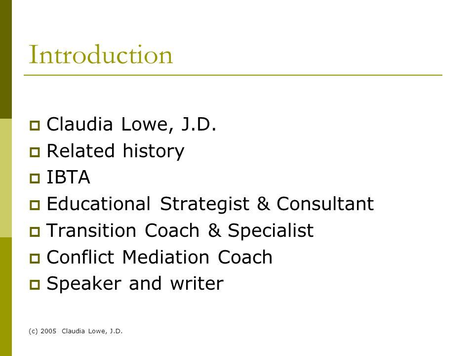 (c) 2005 Claudia Lowe, J.D. Introduction  Claudia Lowe, J.D.