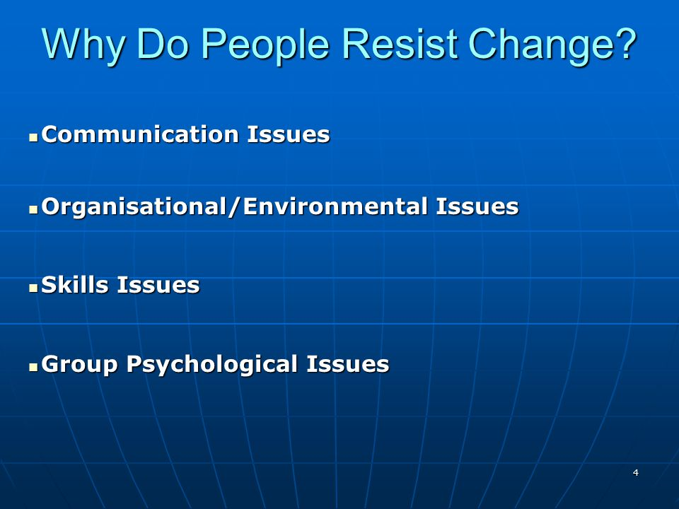 4 Why Do People Resist Change.