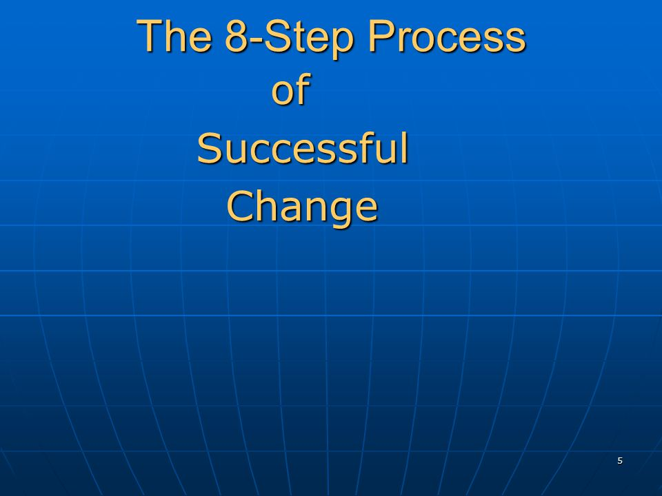 5 The 8-Step Process ofSuccessfulChange