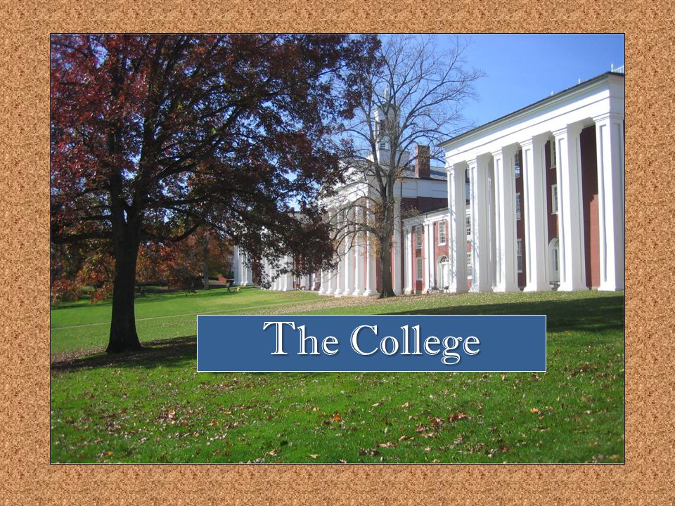 T he College