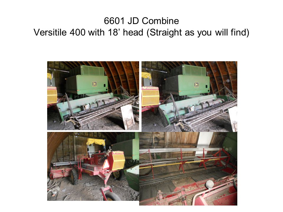 6601 JD Combine Versitile 400 with 18' head (Straight as you will find)