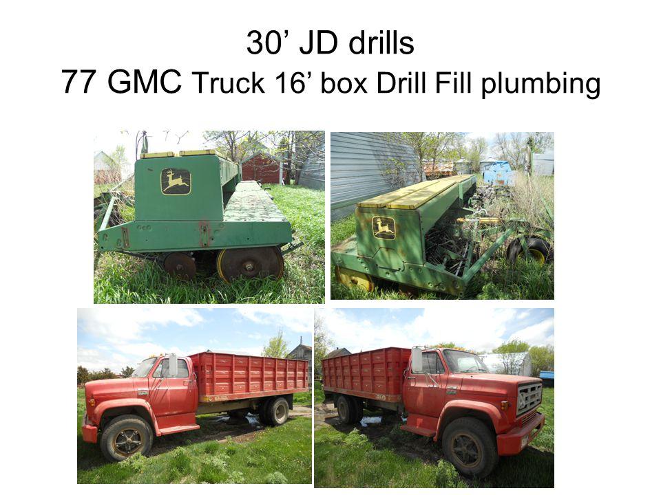 30' JD drills 77 GMC Truck 16' box Drill Fill plumbing