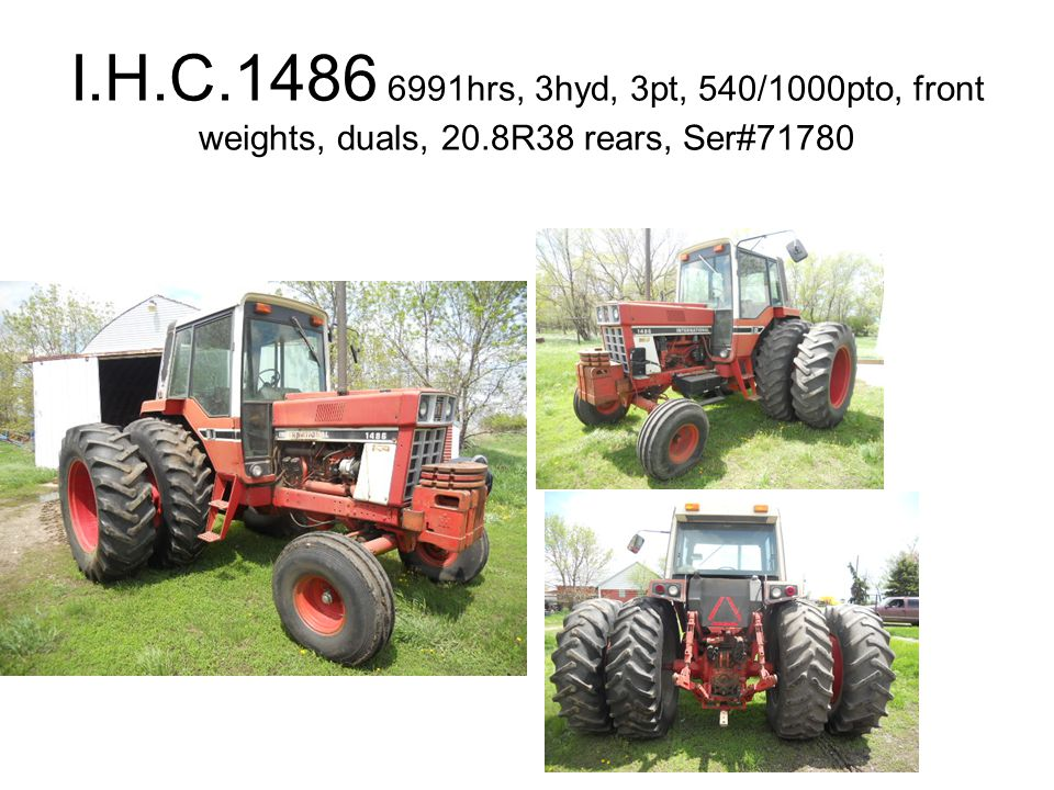 I.H.C.1486 6991hrs, 3hyd, 3pt, 540/1000pto, front weights, duals, 20.8R38 rears, Ser#71780