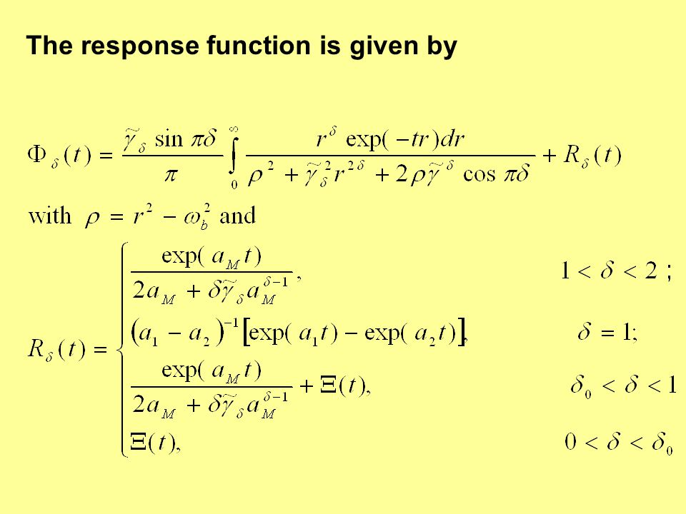The response function is given by