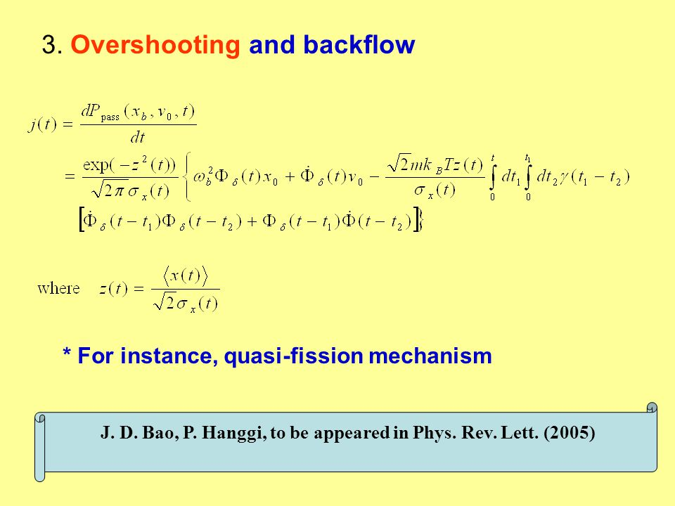 3. Overshooting and backflow J. D. Bao, P. Hanggi, to be appeared in Phys.