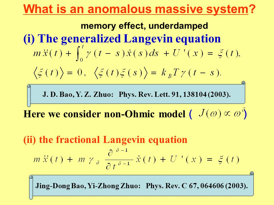 What is an anomalous massive system? (i) The generalized Langevin equation Here we consider non-Ohmic model ( ) (ii) the fractional Langevin equation