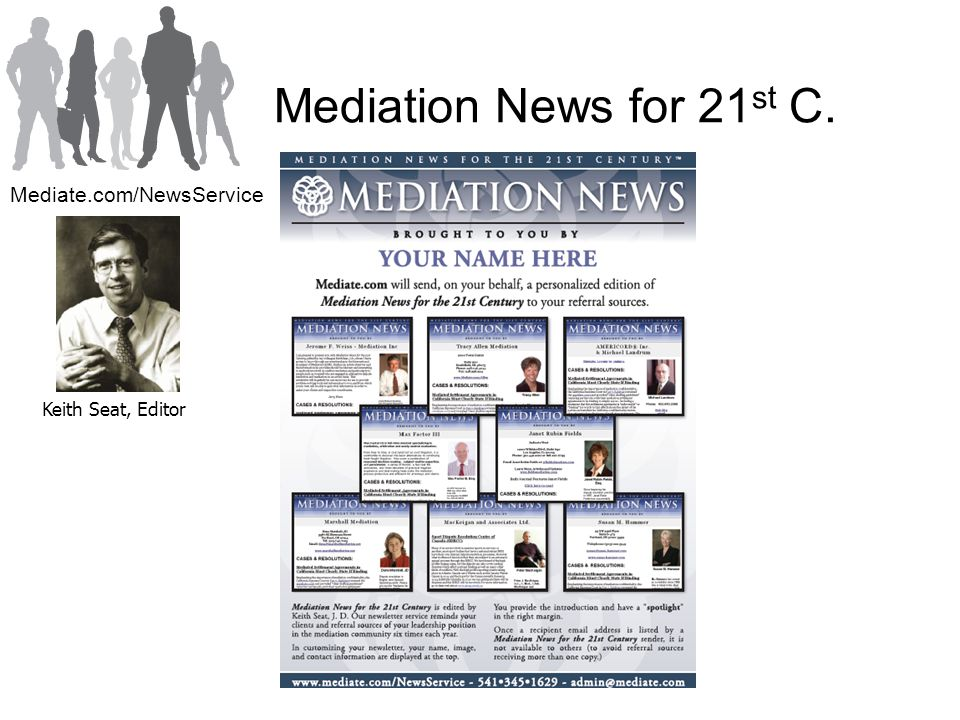 Mediation News for 21 st C. Keith Seat, Editor Mediate.com/NewsService