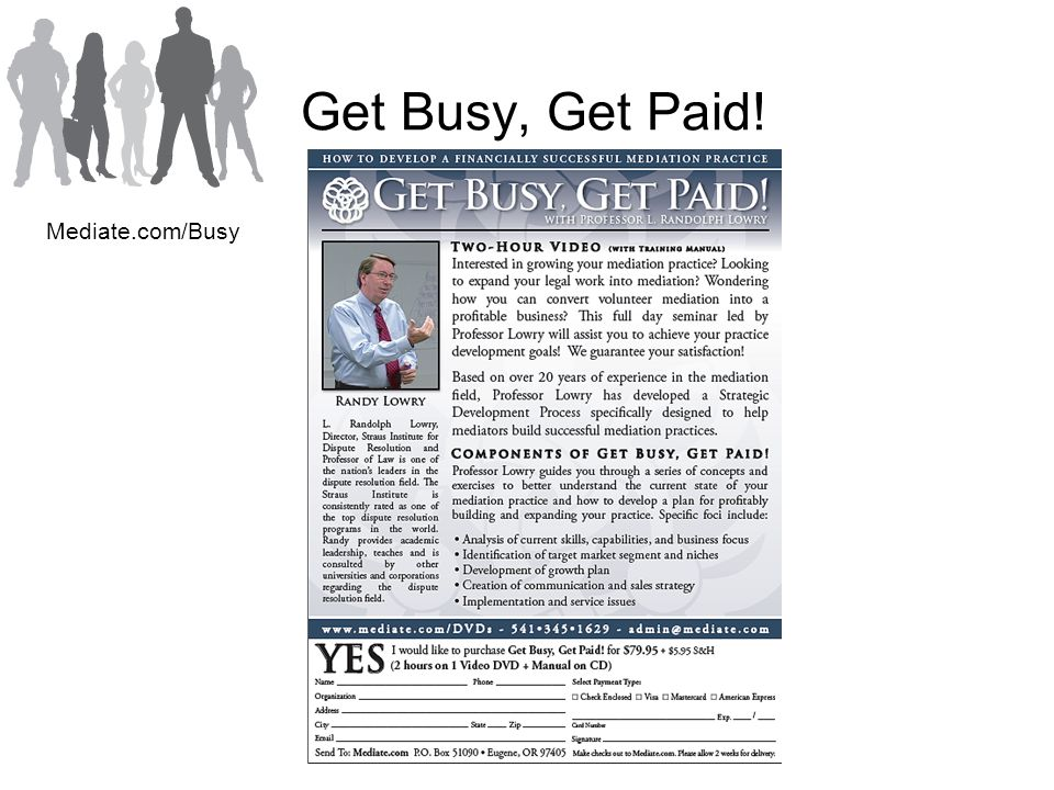 Get Busy, Get Paid! Mediate.com/Busy