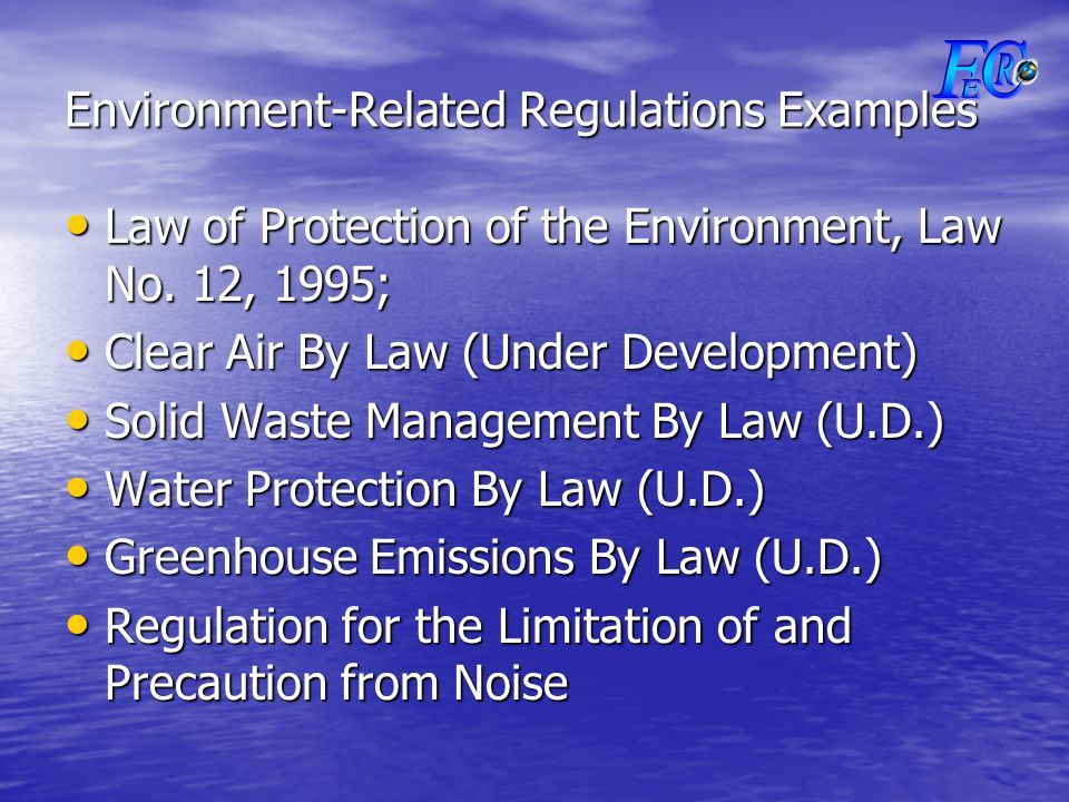 Environment-Related Regulations Examples Law of Protection of the Environment, Law No.