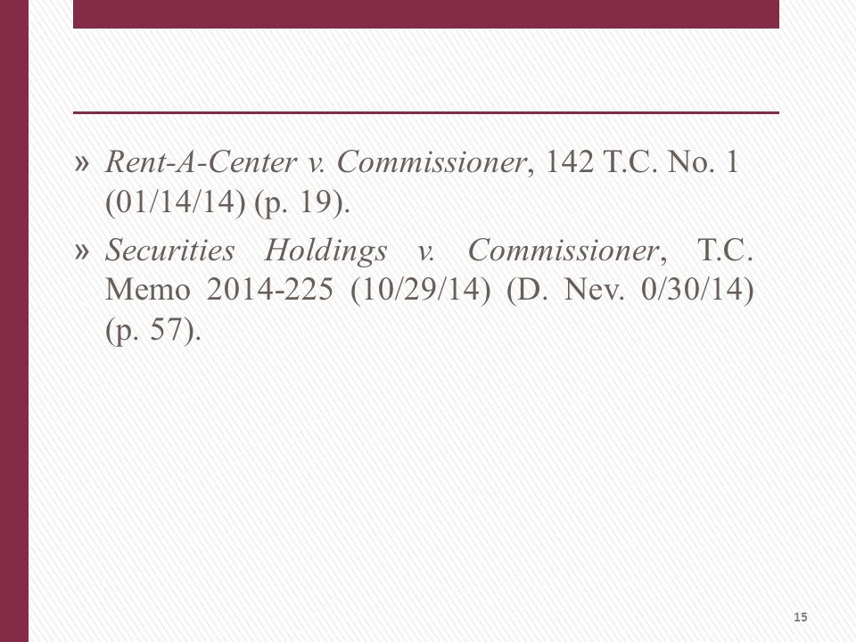 » Rent-A-Center v. Commissioner, 142 T.C. No. 1 (01/14/14) (p.