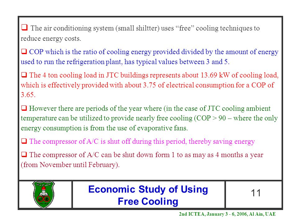 Economic Study of Using Free Cooling 11  The air conditioning system (small shiltter) uses free cooling techniques to reduce energy costs.