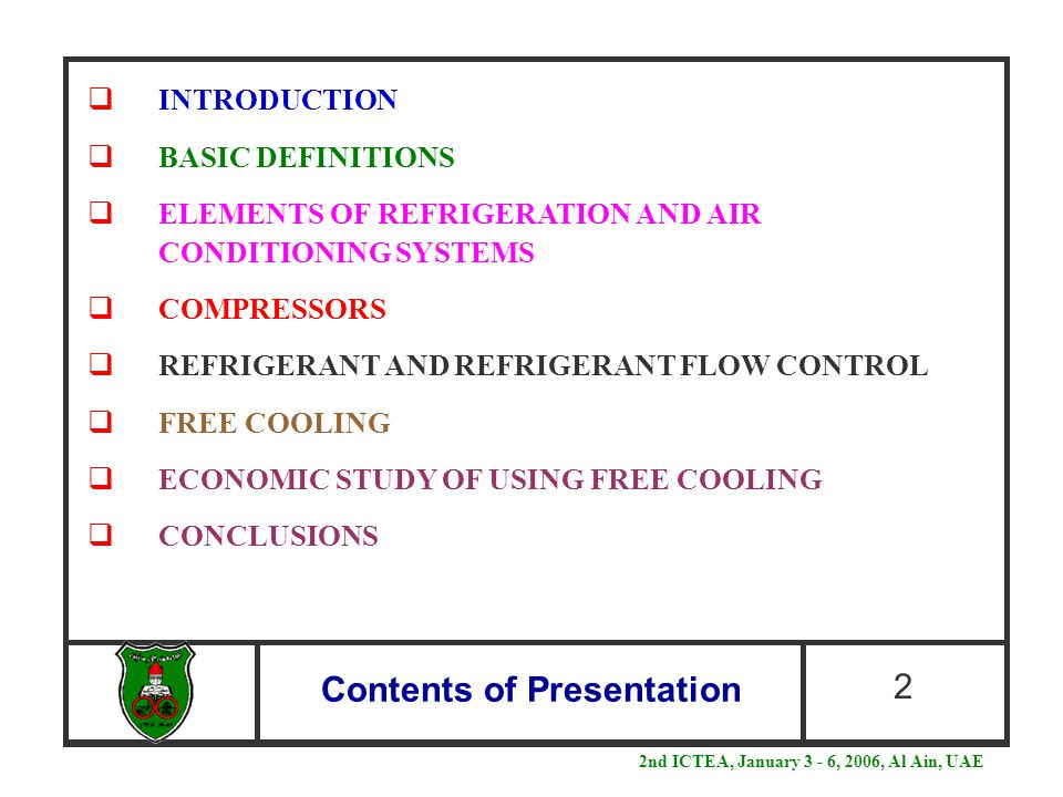 Contents of Presentation 2  INTRODUCTION  BASIC DEFINITIONS  ELEMENTS OF REFRIGERATION AND AIR CONDITIONING SYSTEMS  COMPRESSORS  REFRIGERANT AND