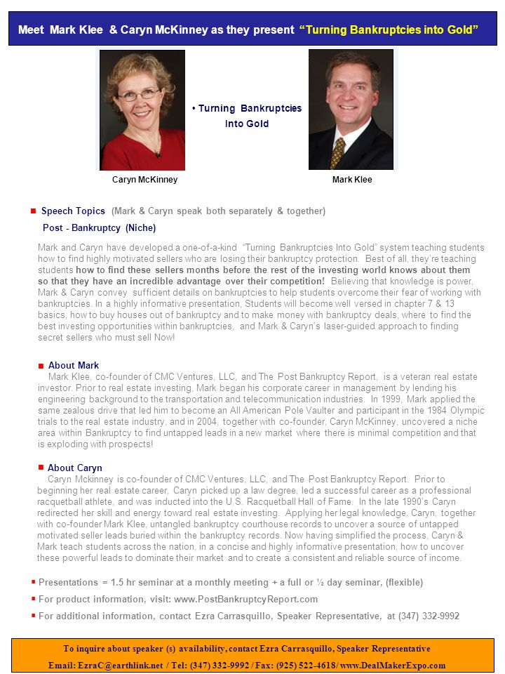 Speech Topics (Mark & Caryn speak both separately & together) Post - Bankruptcy (Niche) Mark and Caryn have developed a one-of-a-kind Turning Bankruptcies Into Gold system teaching students how to find highly motivated sellers who are losing their bankruptcy protection.