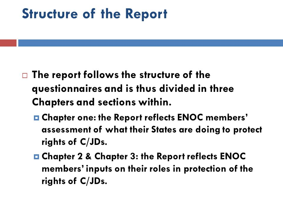 Structure of the Report  The report follows the structure of the questionnaires and is thus divided in three Chapters and sections within.  Chapter