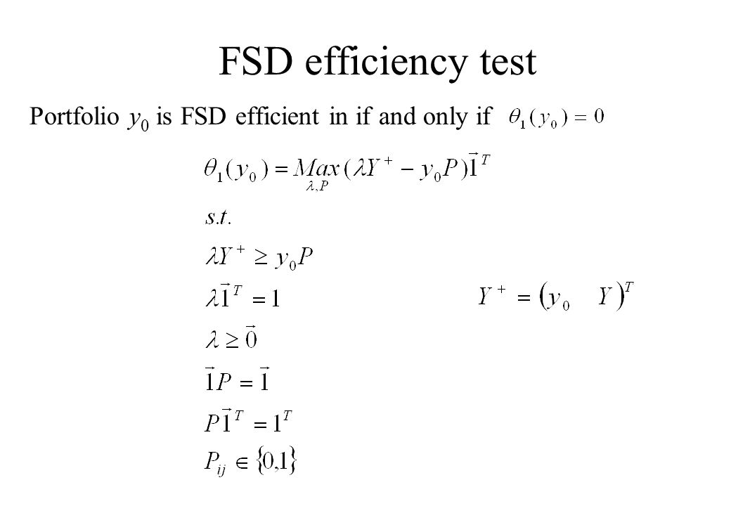 FSD efficiency test Portfolio y 0 is FSD efficient in if and only if