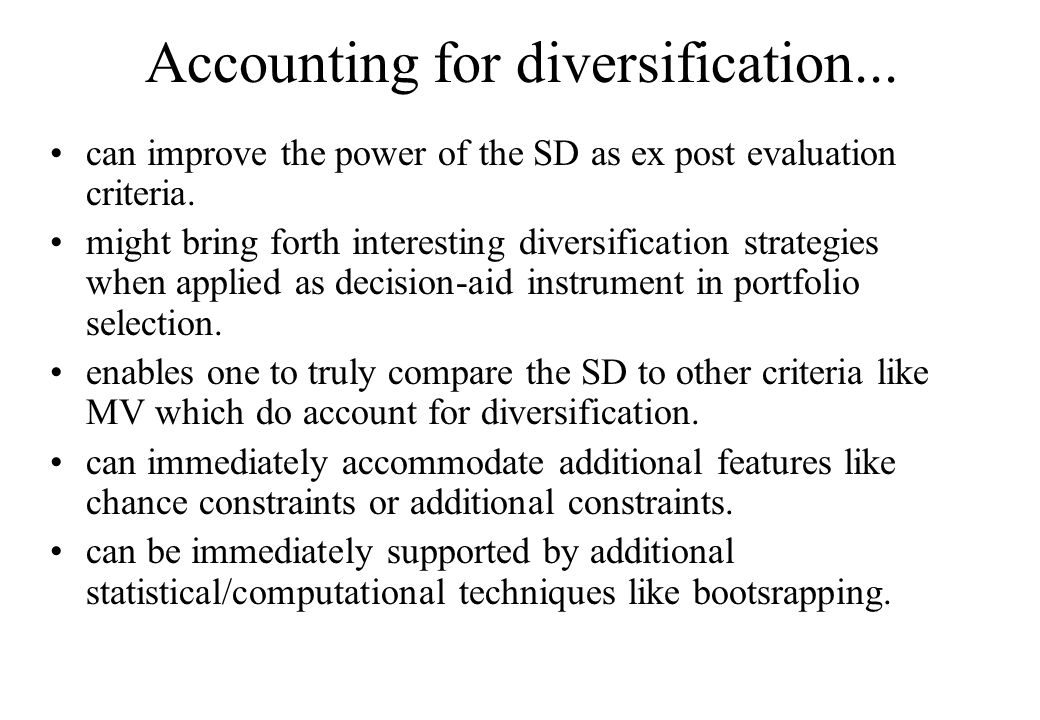 Accounting for diversification... can improve the power of the SD as ex post evaluation criteria.