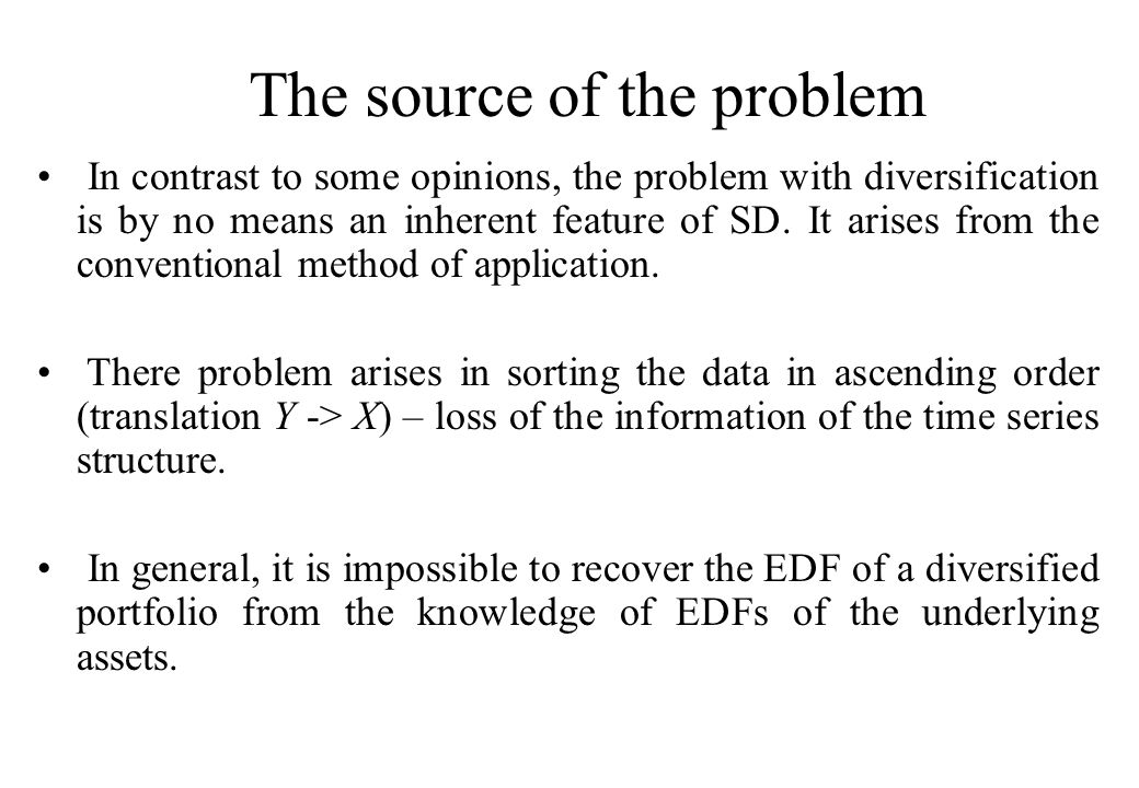 Solution Preserve the time series structure of the data to keep track of the diversification possibilities, i.e.