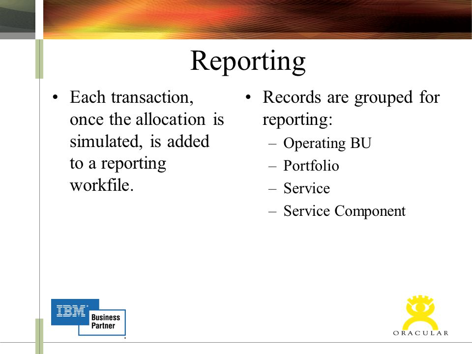 Reporting Each transaction, once the allocation is simulated, is added to a reporting workfile.