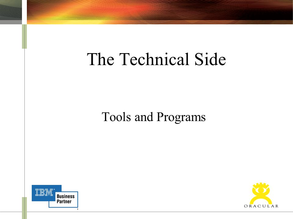 The Technical Side Tools and Programs