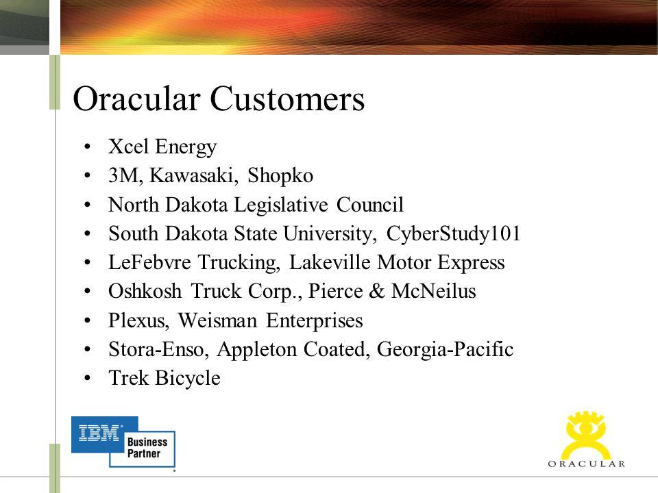 Oracular Customers Xcel Energy 3M, Kawasaki, Shopko North Dakota Legislative Council South Dakota State University, CyberStudy101 LeFebvre Trucking, L