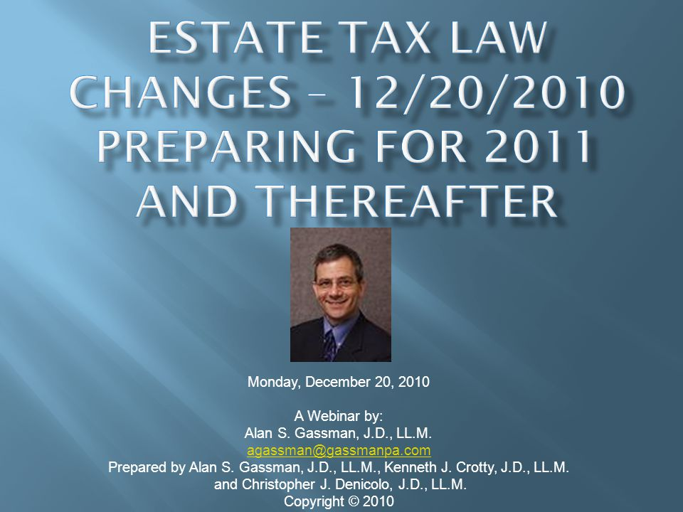 Monday, December 20, 2010 A Webinar by: Alan S. Gassman, J.D., LL.M.