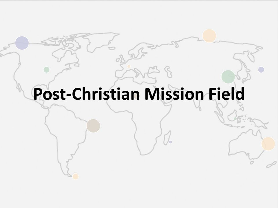 Post-Christian Mission Field