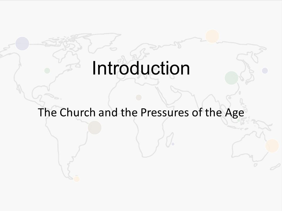 The Church and the Pressures of the Age Introduction