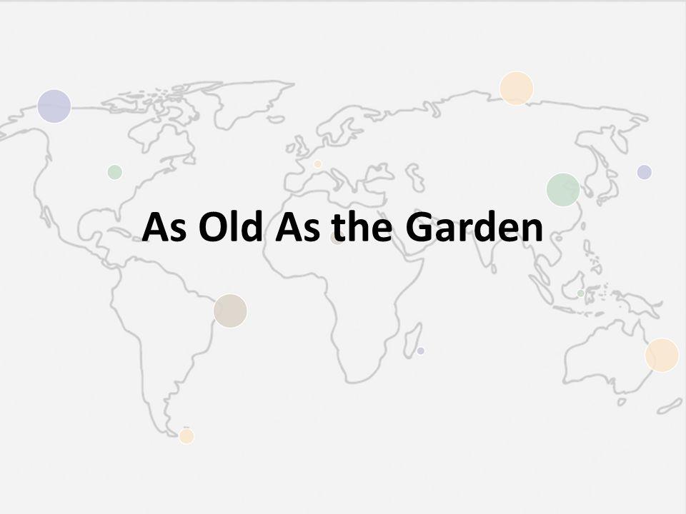 As Old As the Garden