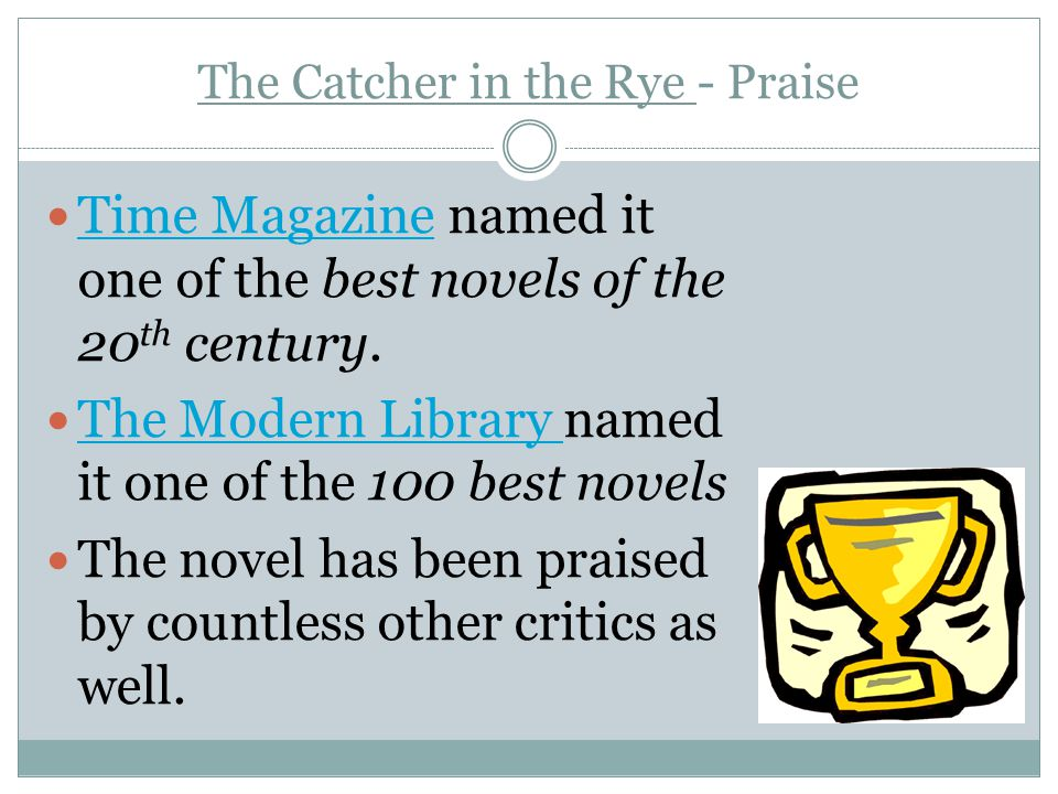 The Catcher in the Rye – Controversy one of the most frequently challenged books in library history (American Library Association) because of vulgar language and sex.American Library Association Mark David Chapman and John Hinckley, Jr.