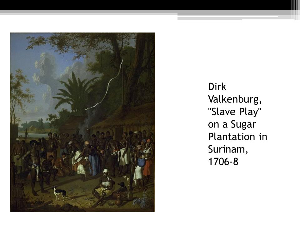 Dirk Valkenburg, Slave Play on a Sugar Plantation in Surinam, 1706-8