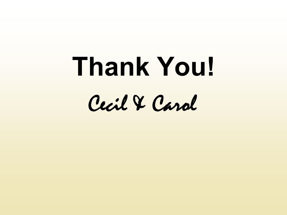 Thank You! Cecil & Carol