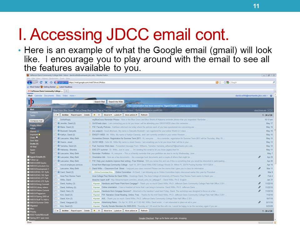 I. Accessing JDCC email cont. Here is an example of what the Google email (gmail) will look like.