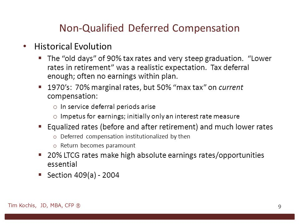 Non-Qualified Deferred Compensation Historical Evolution  The old days of 90% tax rates and very steep graduation.