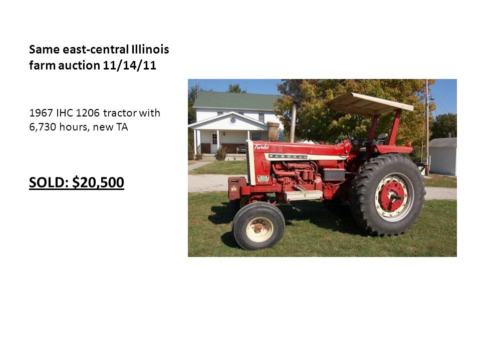 Same east-central Illinois farm auction 11/14/11 1967 IHC 1206 tractor with 6,730 hours, new TA SOLD: $20,500