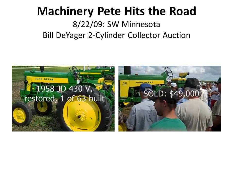 Machinery Pete Hits the Road 8/22/09: SW Minnesota Bill DeYager 2-Cylinder Collector Auction