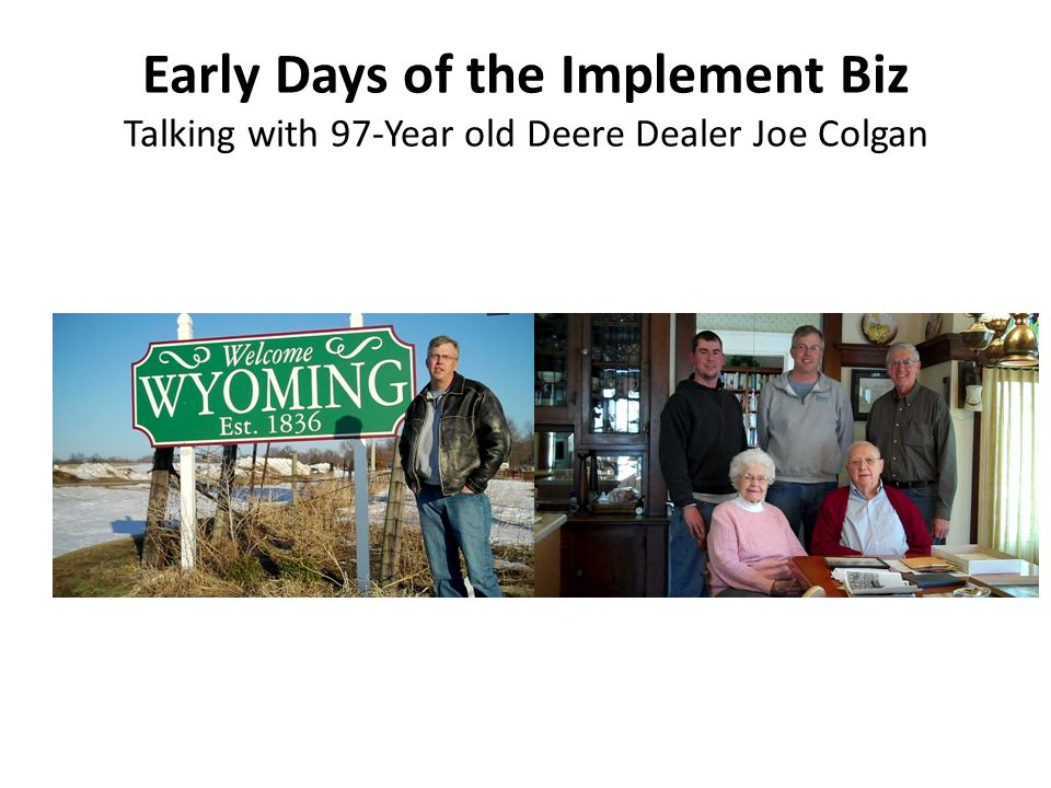 Early Days of the Implement Biz Talking with 97-Year old Deere Dealer Joe Colgan