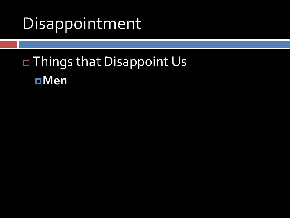 Disappointment  Things that Disappoint Us  Men