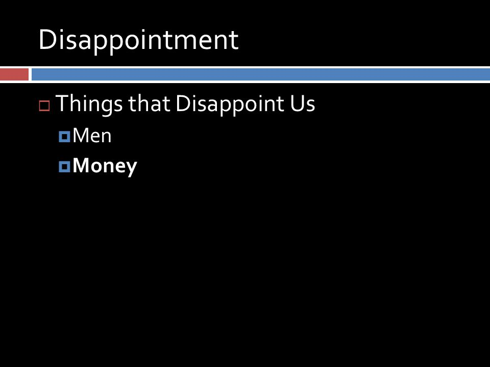 Disappointment  Things that Disappoint Us  Men  Money