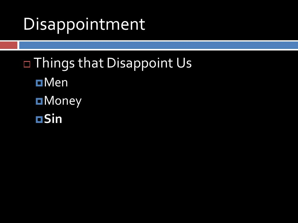 Disappointment  Things that Disappoint Us  Men  Money  Sin