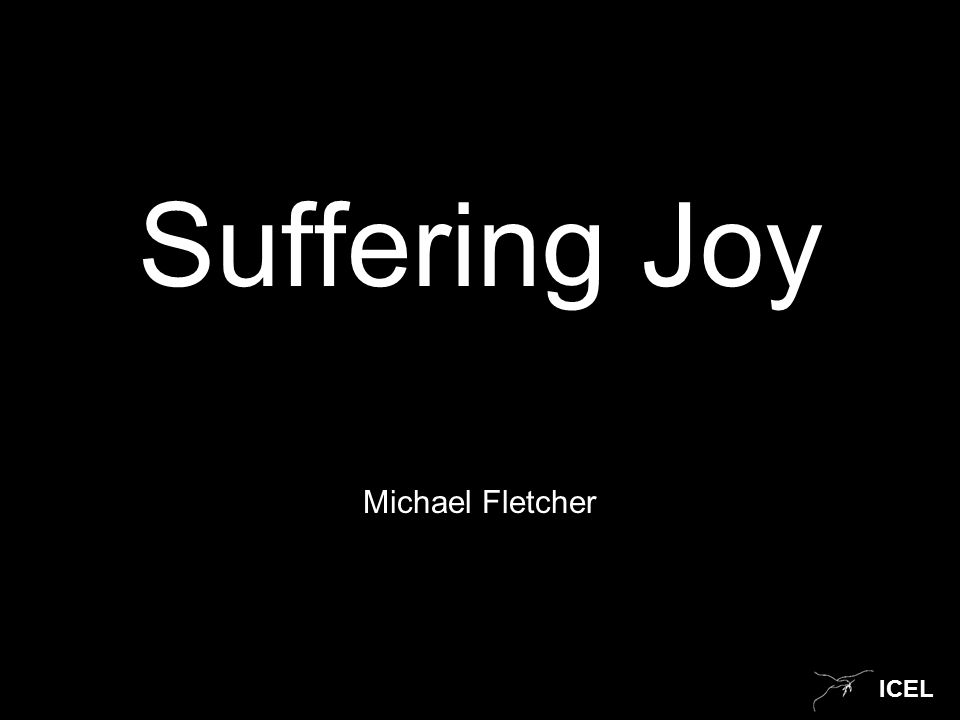 ICEL Suffering Joy Michael Fletcher