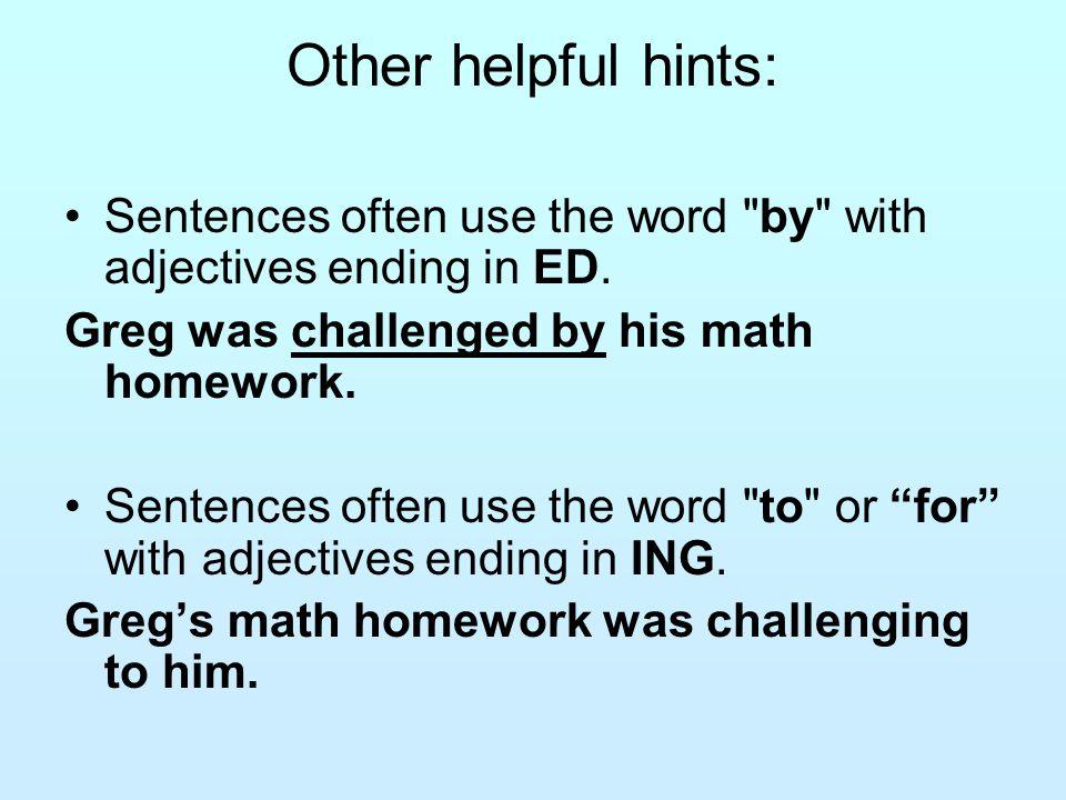 More Practice Choose the correct form -ing v. -ed Quiz 1 -ing v. -ed Quiz 2