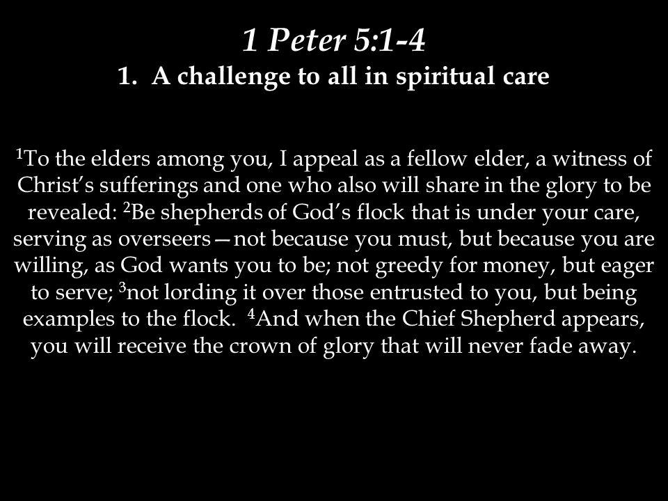 1 Peter 5:1-4 1.