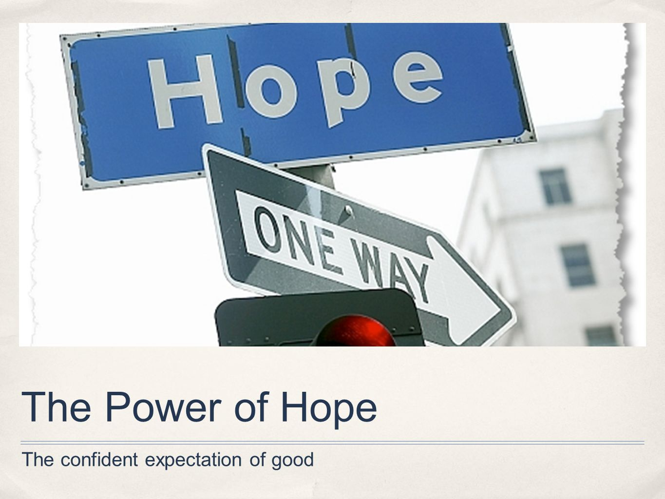 The Power of Hope The confident expectation of good
