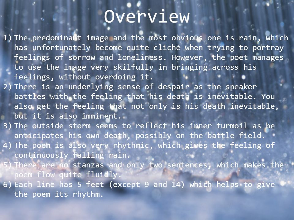 Overview 1)The predominant image and the most obvious one is rain, which has unfortunately become quite cliché when trying to portray feelings of sorrow and loneliness.