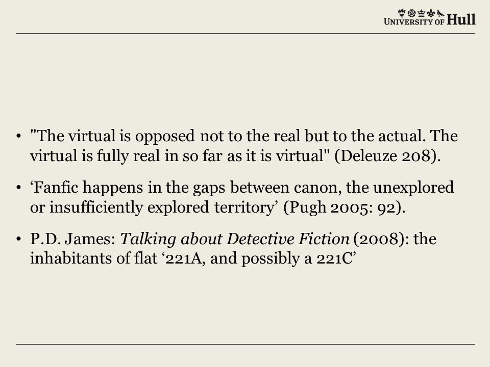 The virtual is opposed not to the real but to the actual.