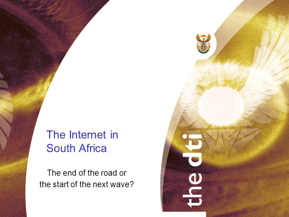 The Internet in South Africa The end of the road or the start of the next wave?