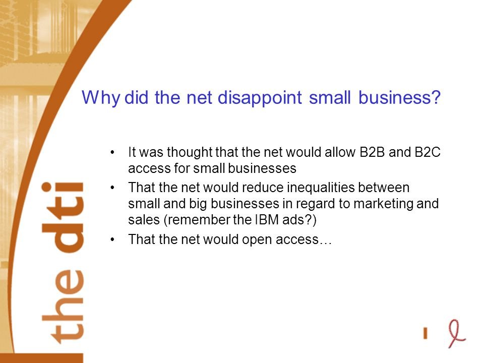 Why did the net disappoint small business.