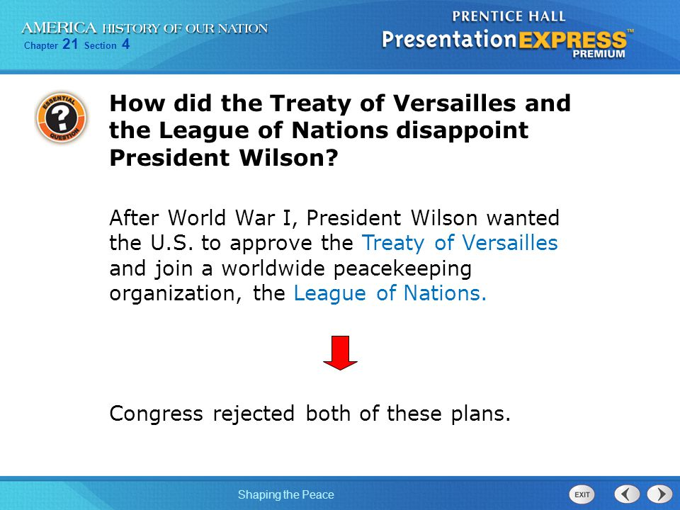 Chapter 21 Section 4 Shaping the Peace President Wilson lost his battle for the League of Nations.