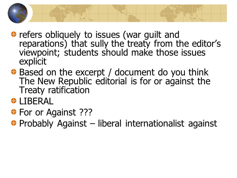 refers obliquely to issues (war guilt and reparations) that sully the treaty from the editor's viewpoint; students should make those issues explicit B