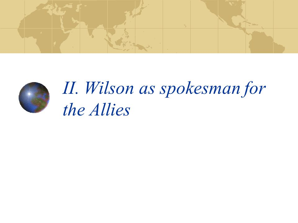 II. Wilson as spokesman for the Allies